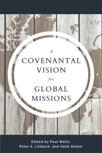 Covenantal Vision for Global Mission