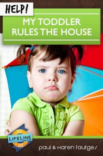 Help My Toddler Rules the House