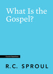What Is the Gospel? (Crucial Questions)