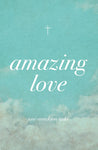 Amazing Love (25-pack tracts)