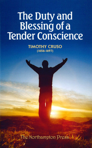 Duty and Blessing of a Tender Conscience