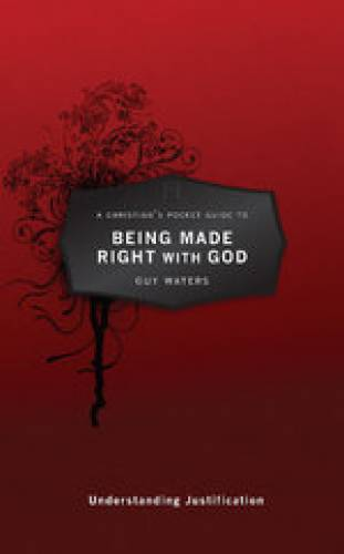 A Christians Pocket Guide to Being Made Right With God