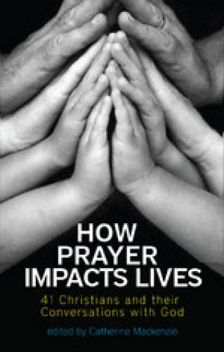 How Prayer Impacts Lives