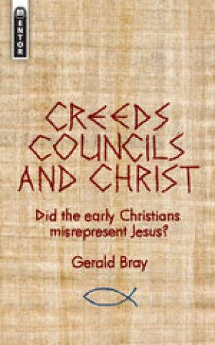 Creeds Councils and Christ
