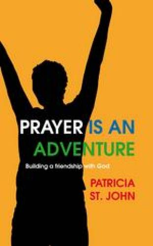 Prayer Is An Adventure
