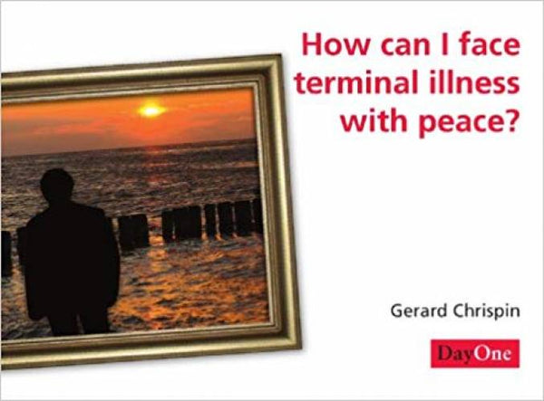How Can I Face Terminal Illness With Peace
