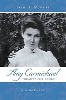 Amy Carmichael Beauty For Ashes