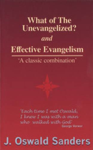 What of the Unevangelized and Effective Evangelism