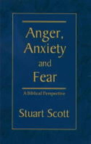 Anger Anxiety and Fear
