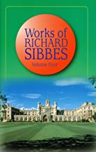 Works of Richard Sibbes, Volume 4