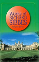 Works of Richard Sibbes, Volume 7