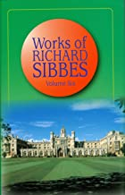 Works of Richard Sibbes, Volume 6