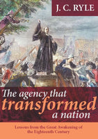 The Agency that Transformed a Nation Lessons from the Great Awakening of the 18th Century