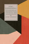 Still Confessing: An Exposition of the Baptist Faith and Message 2000
