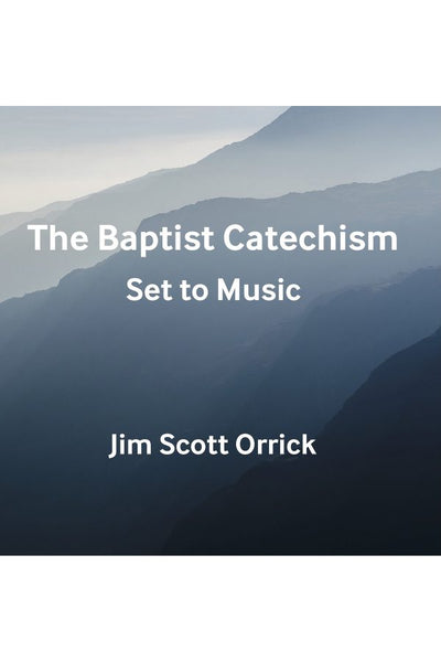 Baptist Catechism Set to Music