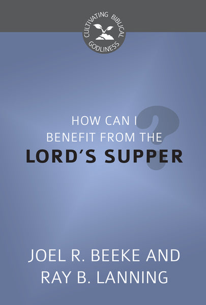 How Can I Benefit From the Lord's Supper