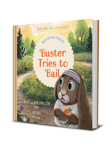 Buster's Tries To Bail: When You Are Stressed (Good News for Little Hearts) Release Date 9/21 PRE-ORDER