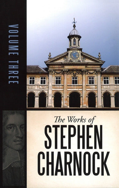 The Works of Stephen Charnock, Volume 3