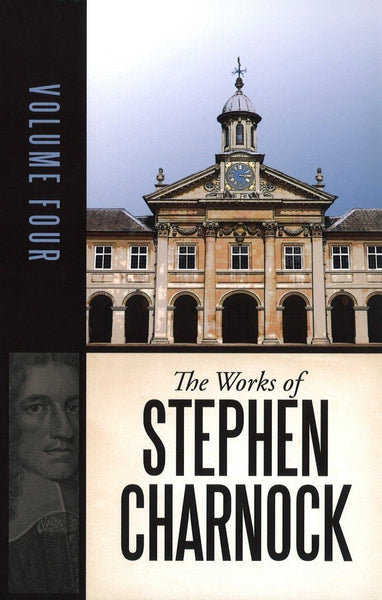 The Works of Stephen Charnock, Volume 4