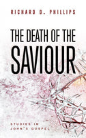 The Death of the Saviour Studies in John's Gospel