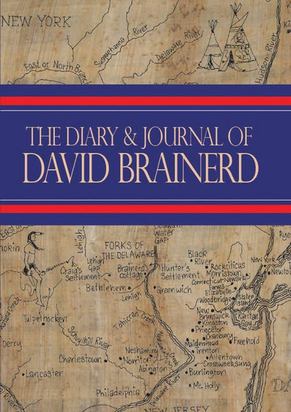 Diary and Journal of David Brainerd Preface and Reflections by Jonathan Edwards