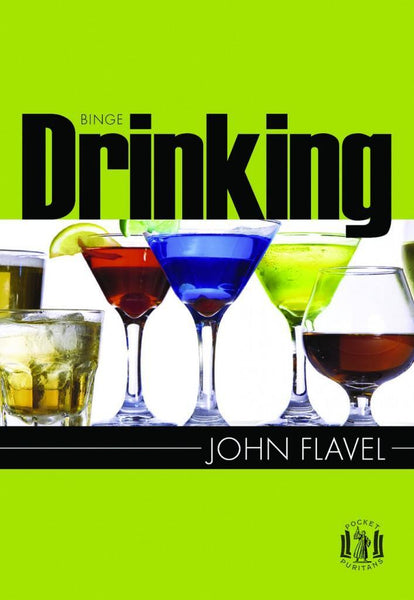 Binge Drinking by John Flavel