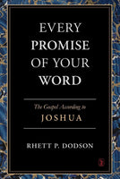 Every Promise of Your Word The Gospel According to Joshua