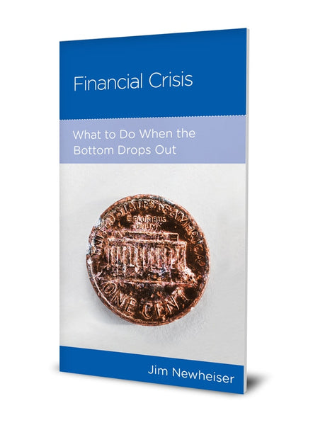 Financial Crisis: What to Do When the Bottom Drops Out: CCEF Booklets