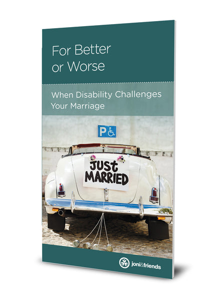 For Better or Worse When Disability Challenges Your Marriage