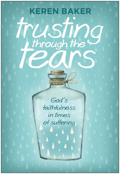 Trusting Through the Tears: God's Faithfulness in Times of Suffering