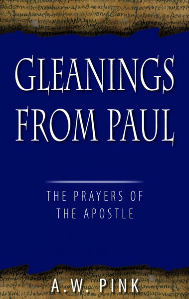 Gleanings From Paul The Prayers of the Apostle