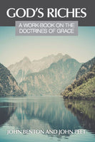 God's Riches A Work-Book on the Doctrines of Grace