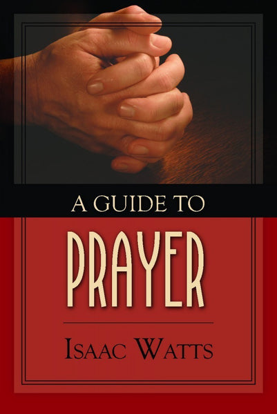 A Guide to Prayer