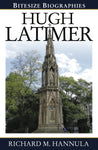 Hugh Latimer (Bitesize Biographies)