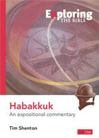 Exploring Habakkuk: An expositional commentary (Exploring the Bible)