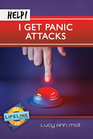 Help! I Get Panic Attacks (Lifeline Minibook)