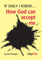 If only I knew... How can God accept me