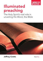 Illuminated Preaching: The Holy Spirit's vital role in unveiling His Word, the Bible