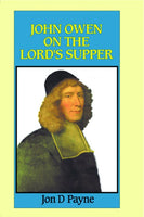 John Owen on the Lord's Supper