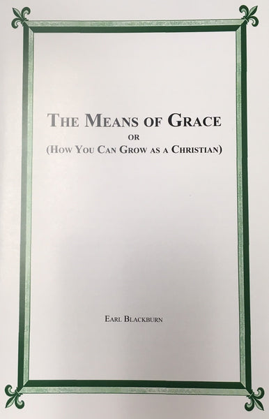 Means of Grace: How You Can Grow as a Christian