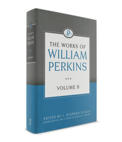 Works of William Perkins Volume 8