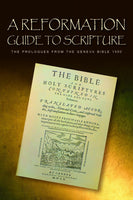Reformation Guide to Scripture: The Prologues from the Geneva Bible 1560