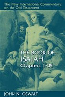 Isaiah, Chapters 1-39: New International Commentary on the Old Testament