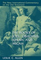 Joel,Obadiah,Jonah,Micah: New International Commentary on the Old Testament