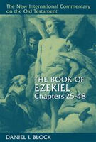 Ezekiel, Chapters 25-48 (New International Commentary on the Old Testament)