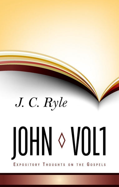 Expository Thoughts on the Gospels Volume 5: John Part 1 - Chapters 1-6