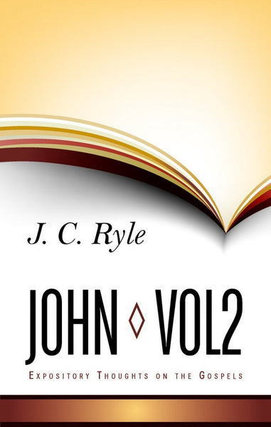 Expository Thoughts on the Gospels Volume 6: John Part 2 - Chapters 7-12