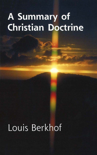 A Summary of Christian Doctrine Louis Berkhof