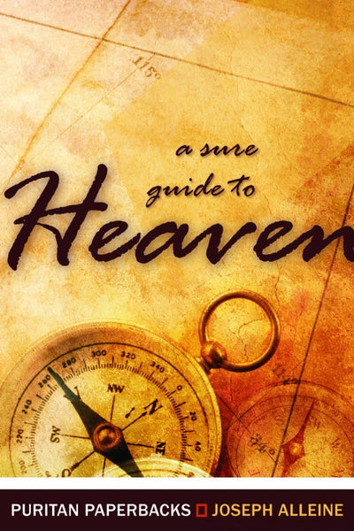 A Sure Guide to Heaven Joseph Alleine