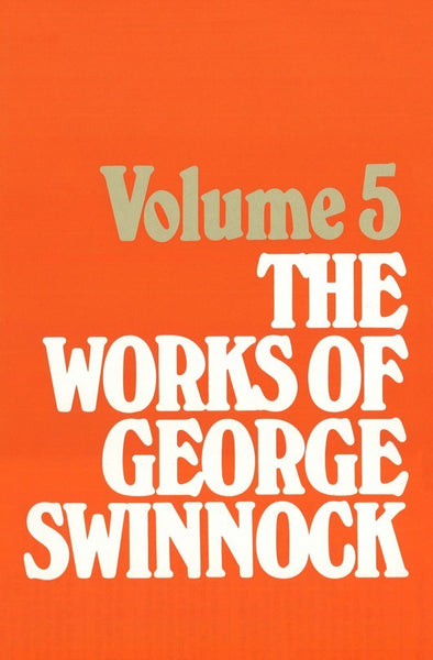 Works of George Swinnock - Vol. 5: The Door of Salvation Opened by the Key of Regeneration, The Sinner's Last Sentence